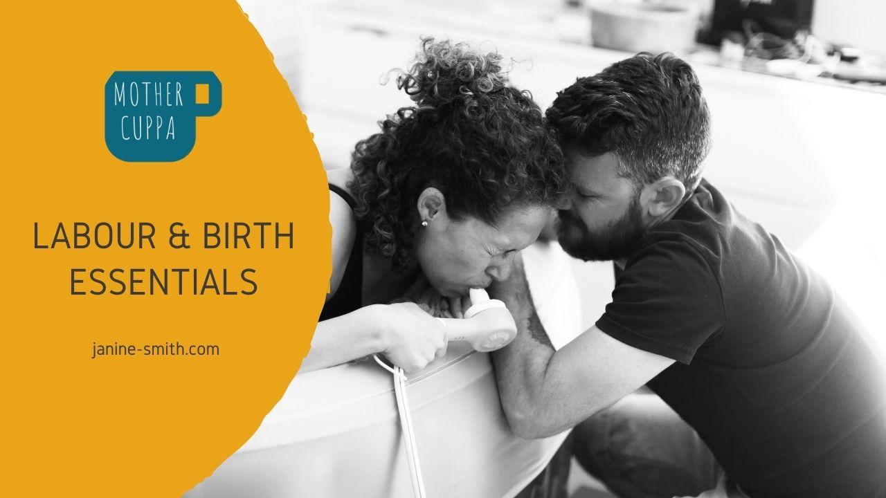 labour and birth essentials